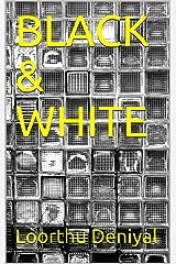 BLACK & WHITE Kindle Edition