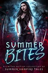 Summer Bites: A Limited Edition Collection of Summer Vampire Tales (A Dangerous Words Publishing Collection) Kindle Edition