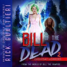 Everyday Horrors: Bill of the Dead, Book 2