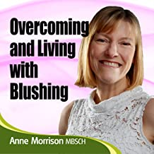 Overcoming Blushing: Feel More Confident About Yourself