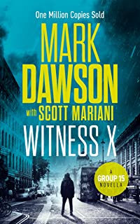 Witness X: A Group Fifteen Novella (Group Fifteen Files Book 2)