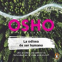 La odisea de ser humano [The Odyssey of Being Human]: ¿Es posible encontrar la felicidad en la vida ordinaria? [Is It Poss...
