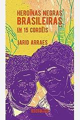 Heroínas negras brasileiras: em 15 cordéis eBook Kindle