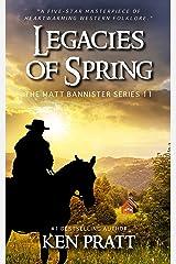 Legacies of Spring: A Christian Western Novel (The Matt Bannister Series Book 11) Kindle Edition