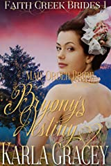 Mail Order Bride - Bryony's Destiny: Sweet Clean Historical Western Mail Order Bride Inspirational Romance (Faith Creek Brides Book 1) Kindle Edition