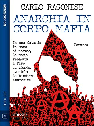 Anarchia in corpo mafia (Odissea Digital)