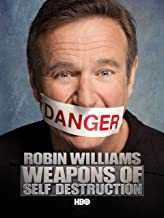 Robin Williams: Weapons of Self Destruction