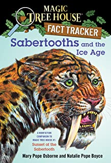 Sabertooths and the Ice Age: A Nonfiction Companion to Magic Tree House #7: Sunset of the Sabertooth (Magic Tree House: Fact Trekker Book 12)