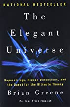 The Elegant Universe: Superstrings, Hidden Dimensions, and the Quest for the Ultimate Theory PDF