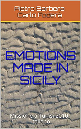 EMOTIONS MADE IN SICILY : Missione a Tunisi 2010 -Italiano (EMS)