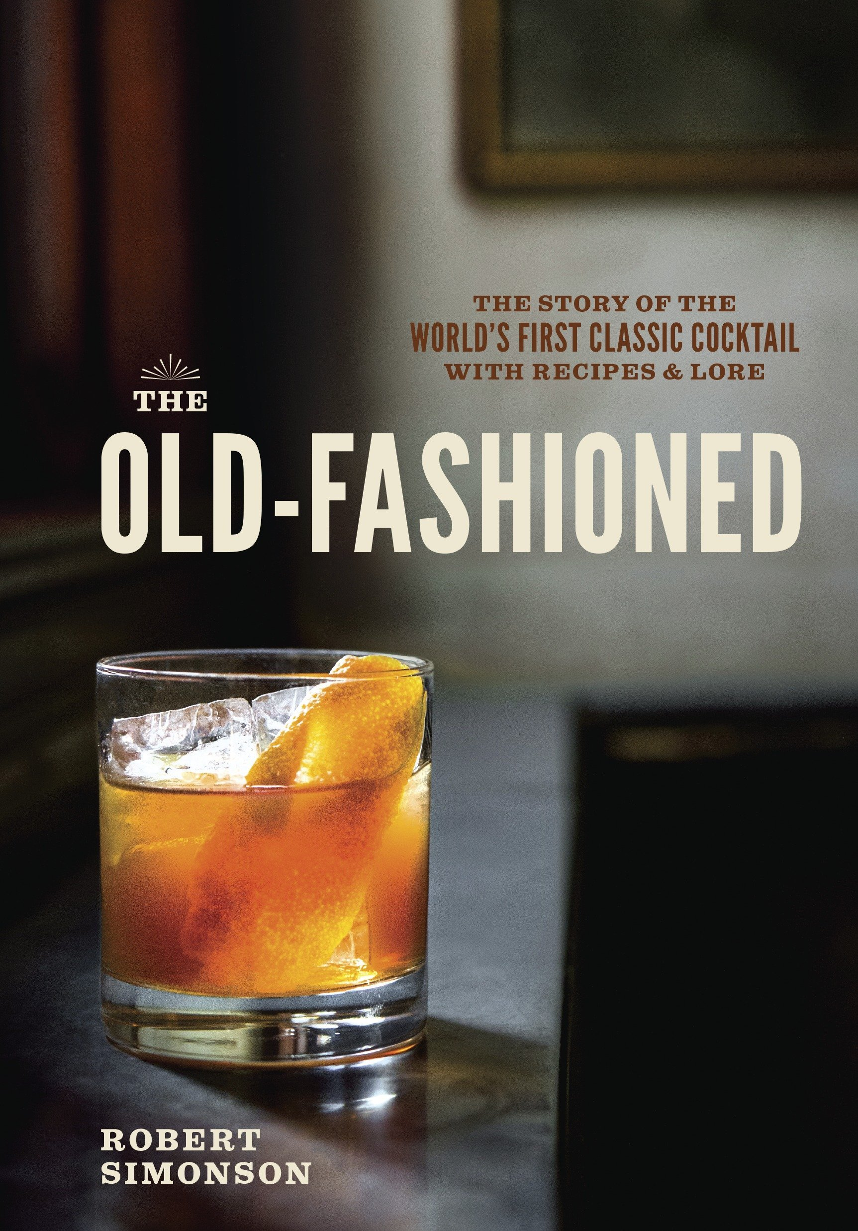 Old Fashioned Worlds Classic Cocktail Recipes