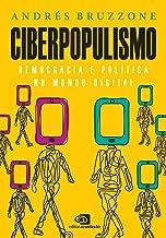 Ciberpopulismo: política e democracia no mundo digital (Portuguese Edition)