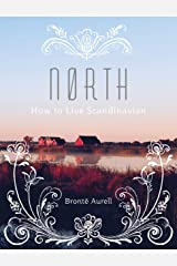 North: How to Live Scandinavian (How to Live...) Kindle Edition