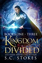 A Kingdom Divided: Books 1 - 3 in S.C. Stokes' Epic Fantasy Adventure
