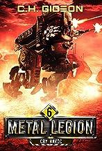 Cry Havoc: Mechanized Warfare on a Galactic Scale (Metal Legion Book 6)
