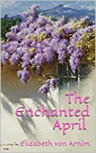 The Enchanted April (Annotated & Unabridged)
