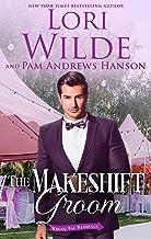 The Makeshift Groom: A Romantic Comedy (Wrong Way Weddings Book 5)