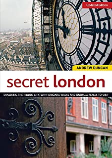 Secret London, Updated Edition: Exploring the Hidden City, with Original Walks and Unusual Places to Visit (IMM Lifestyle ...