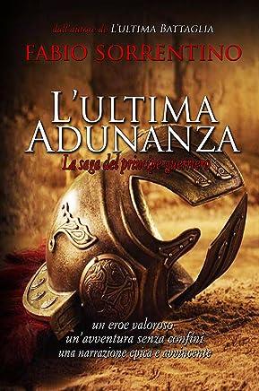 LULTIMA ADUNANZA: La saga del principe guerriero
