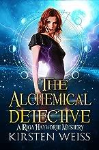 The Alchemical Detective: A Riga Hayworth Mystery (A Riga Hayworth Paranormal Mystery Book 1)
