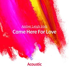 Came Here for Love (Acoustic)