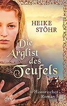 Die Arglist des Teufels: Historischer Roman (Pirna-Reihe 3)