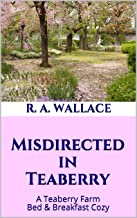 Misdirected in Teaberry (A Teaberry Farm Bed & Breakfast Cozy Book 20)