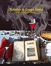 Relatos a fuego lento (Spanish Edition)