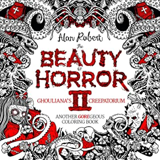 The Beauty of Horror 2: Ghouliana`s Creepatorium Coloring Book