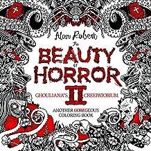 The Beauty of Horror 2: Ghouliana's Creepatorium Coloring Book Book PDF