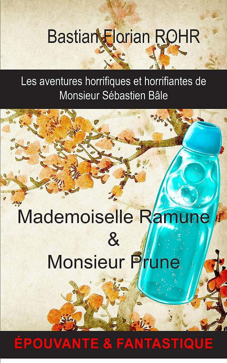前書き飛行機疎外するMademoiselle Ramune & Monsieur Prune (Les aventures horrifiques et horrifiantes de Monsieur Sébastien Bale t. 1) (French Edition)