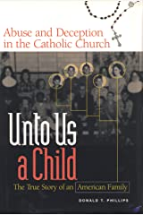 Unto Us A Child: Abuse and Deception in the Catholic Church Kindle Edition