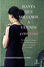 Hasta que volvamos a vernos (Spanish Edition)