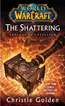 World of Warcraft: The Shattering: Book One of Cataclysm