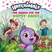 The Search for the Oopsy-Daisy (Hatchimals)