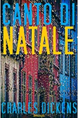 Canto di Natale: Charles Dickens (Italian Edition) Kindle Edition