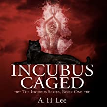 Incubus Caged: The Incubus Series, Volume 1