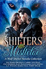 Shifters and Mistletoe: A Wolf Shifter Novella Collection Kindle Edition