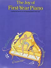 The Joy of First Year Piano (Joy Of...Series)