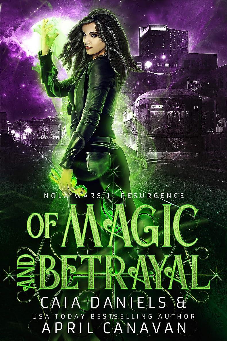 鳥レオナルドダグリースOf Magic and Betrayal: A Reverse Harem Dystopian Urban Fantasy Romance (NOLA WARS 1 - Resurgence Book 2) (English Edition)