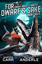 For Dwarf's Sake (Dwarf Bounty Hunter Book 8)
