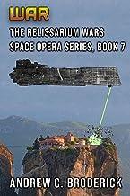 War: The Relissarium Wars Space Opera Series, Book 7