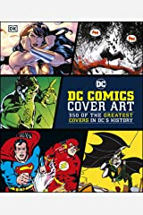 DC Comics Cover Art: 350 of the Greatest Covers in DC's History Kindle Edition