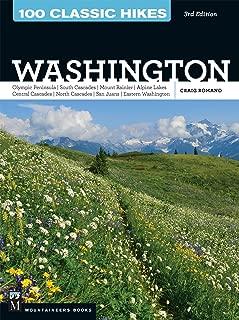 100 Classic Hikes: Washington, 3rd Edition: Olympic Peninsula / South Cascades / Mount Rainier / Alpine Lakes / Central Cascades / North Cascades / San Juans / Eastern Washington