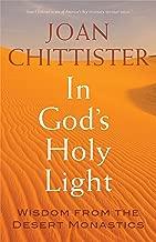 In God's Holy Light: Wisdom from the Desert Monastics