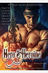 Hero & Heroine (Anthology of Short Reads): Paranormal, Fantasy and Science Fiction Magazine Kindle Edition