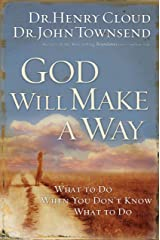 God Will Make a Way: What to Do When You Don't Know What to Do Kindle Edition