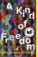 Best a kind of freedom: a novel Reviews