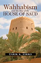 Wahhabism and the Rise of the House of Saud
