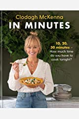 In Minutes: Simple and delicious recipes to make in 10, 20 or 30 minutes Kindle Edition